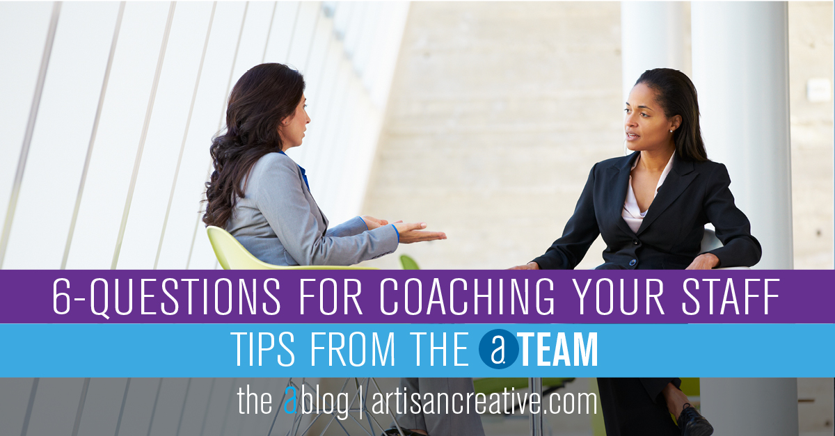 6 Questions for Coaching Your Staff