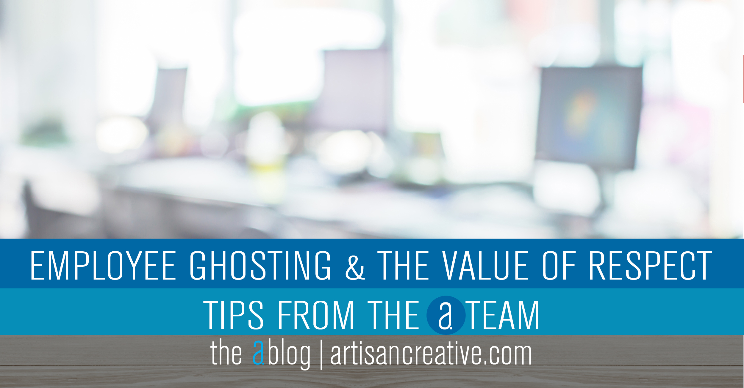 Employee Ghosting and the Value of Respect